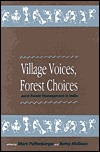 Village Voices, Forest Choices: Joint Forest Management in India Mark Poffenberger