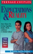 Teenage Couples�Expectations & Reality: Teen Views on Living Together, Roles, Work, Jealousy & Partner Abuse  by  Jeanne Warren Lindsay