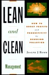 Lean and Clean Management: How to Boost Profits and Productivity  by  Reducing Pollution by Joseph J. Romm