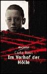 Im Vorhof der Hölle: Ein Buch gegen das Vergessen  by  Carlo Ross