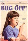 Bug Off!  by  Terri Fields
