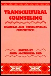Transcultural Counseling: Bilateral and International Perspectives  by  John McFadden