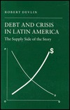 Debt And Crisis In Latin America: The Supply Side Of The Story  by  Robert Devlin