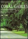 Coral gables an american garden city  by  Roberto M. Behar