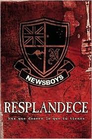 Replandece/ Shine: Haz Que Deseen Lo Que Tu Tienes/ Make Them Want What You Have  by  Newsboys