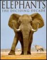 Elephants: The Deciding Decade