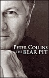 The Bear Pit: A Life in Politics Peter Collins