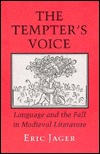 The Tempters Voice: Language and the Fall in Medieval Literature Eric Jager