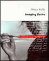Imaging Desire Mary Kelly