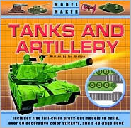 Model Maker Tanks and Artillery: Includes Five Full-Color Press-Out Models to Build, Over 60 Decorative Color Stickers, and a 48-Page Book  by  Ian Graham