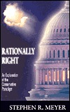 Rationally Right: An Explanation of the Conservative Paradigm  by  Stephen R. Meyer