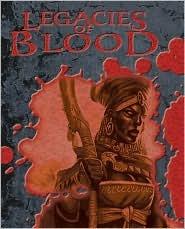 Legacies Of Blood: Bloodlines Return, and New Legacies Emerge from the Ebony Kingdom  by  Vtes