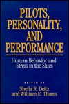 Pilots, Personality, And Performance: Human Behavior And Stress In The Skies William E. Thoms