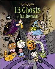 13 Ghosts of Halloween  by  Robin Muller