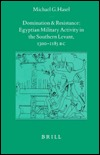 Probleme Der Dgyptologie, Domination and Resistance: Egyptian Military Activity in the Southern Levant, CA. 1300-1185 B.C.  by  Michael G. Hasel
