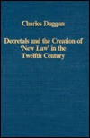 Decretals And The Creation Of New Law In The Twelfth Century: Judges, Judgements, Equity, And Law Charles Duggan
