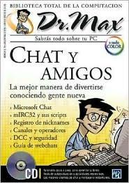 Chat y Amigos, con CD-ROM: Dr. Max, en Espanol / Spanish (Biblioteca Total De La Computacion, V. 13) (Spanish Edition) MP Ediciones Staff