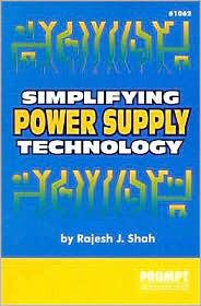Simplifying Power Supply Technology Rajesh J. Shah