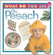 What do You See on Pesach  by  Bracha Goetz