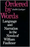 Ordered Words: Language and Narration in the Novels of William Faulkner by Judith Lockyer