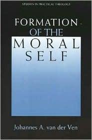 Formation of the Moral Self Johannes A. Van Der Ven