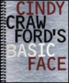 Cindy Crawfords Basic Face  by  Cindy Crawford