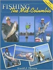Fishing the Mid-Columbia Arnold J. Theisen