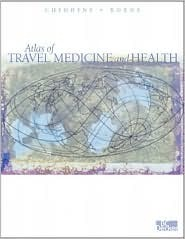 Atlas of Travel Medicine and Health [With CDROM] Chiodini Boyne