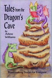 Tales from the Dragons Cave (2nd Edition)  by  Arlene Williams
