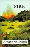 Fire: A Novel of Hawaii Armine Von Tempski