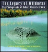 The Legacy of Wildness: The Photographs of Robert Glenn Ketchum Robert Glenn Ketchum