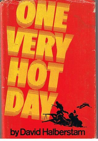 One Very Hot Day David Halberstam