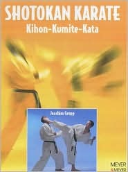 Shotokan Karate: Khon, Kumite, Kata  by  Joachim Grupp