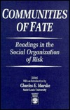 Communities Of Fate: Readings In The Social Organization Of Risk Charles E. Marske