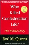 Who Killed Confederation Life?: The Inside Story  by  Rod McQueen