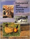 Endangered And Threatened Animals Of Texas: Their Life History And Management Linda McRae-Campbell