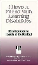 I Have a Friend with Learning Disabilities  by  Hannah Carlson