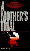A Mothers Trial Nancy  Wright