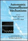 Autonomic Neuroeffector Mechanisms  by  Burnstock Burnstock