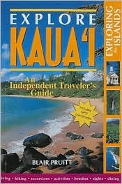 Explore Kauai: An Independent Travelers Guide  by  Blair Pruitt
