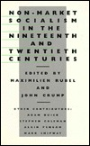 Non-Market Socialism in the Nineteenth and Twentieth Centuries Maximilien Rubel