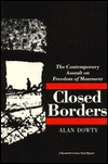 Closed Borders: The Contemporary Assault on Freedom of Movement  by  Alan Dowty