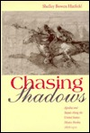 Chasing Shadows: Apaches and Yaquis Along the United States-Mexico Border, 1876-1911 Shelley Ann Bowen Hatfield