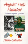 Angels Halo Haunted: Baseball Tragedies Revisited  by  Danny Gallagher