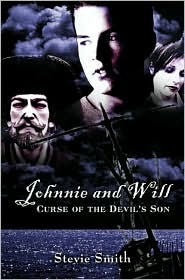 Johnnie and Will: Curse of the Devils Son  by  Stevie   Smith