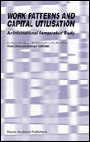 Work Patterns and Capital Utilisation: An International Comparative Study Preface Edmond Malinvaud by D. Anxo