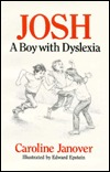 Josh: A Boy with Dyslexia  by  Caroline D. Janover
