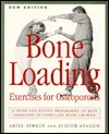 Bone Loading: Exercises for Osteoporosis  by  Ariel Simkin