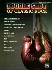 Double Shot of Classic Rock: Piano/Vocal/Chords Alfred A. Knopf Publishing Company, Inc.