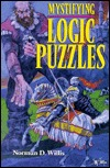 Mystifying Logic Puzzles Norman D. Willis